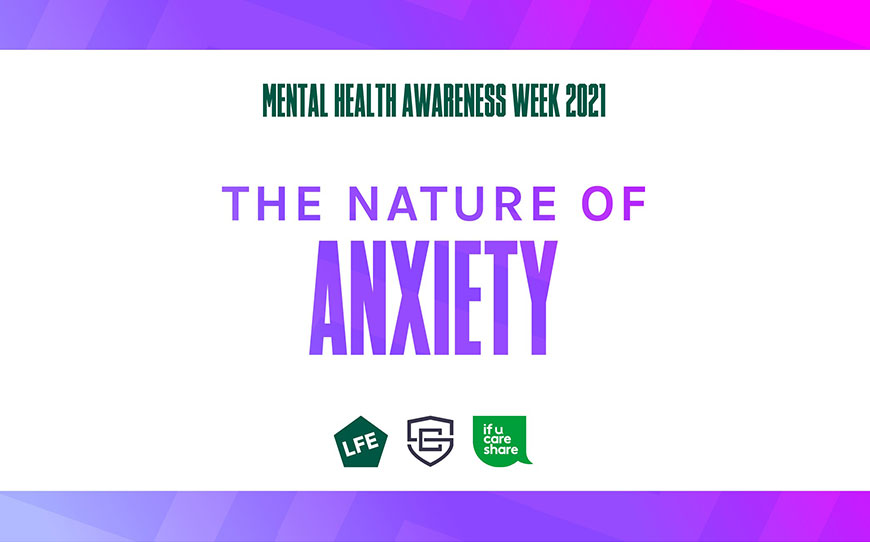 The Nature of Anxiety   Mental Health Awareness Week