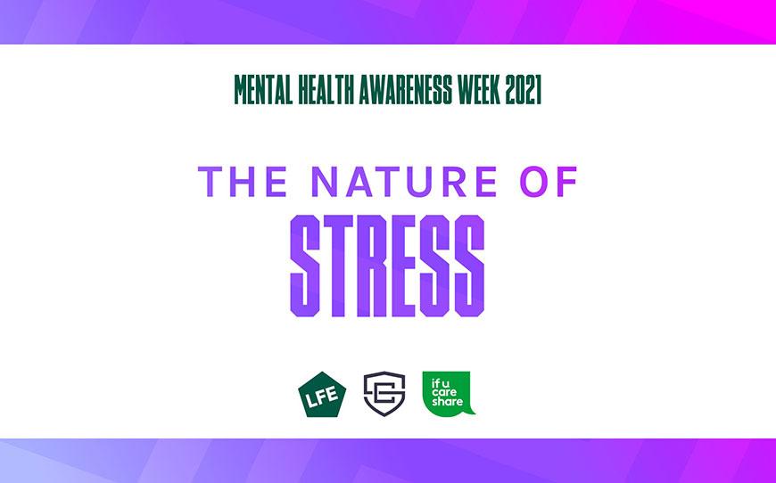 The Nature of Stress | Mental Health Awareness Week